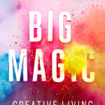 Big Magic – What a Book to Start the Year On