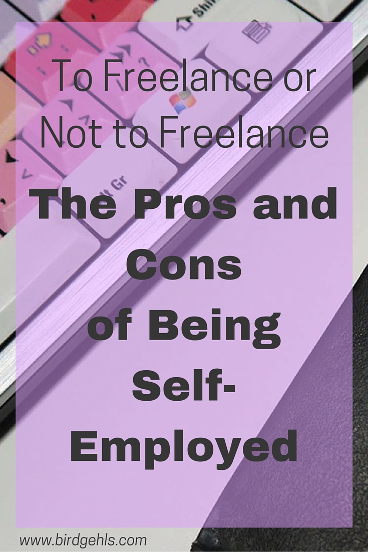 Not sure if the timing is right? Will it ever be right? Here are some pros and cons of self-employment.