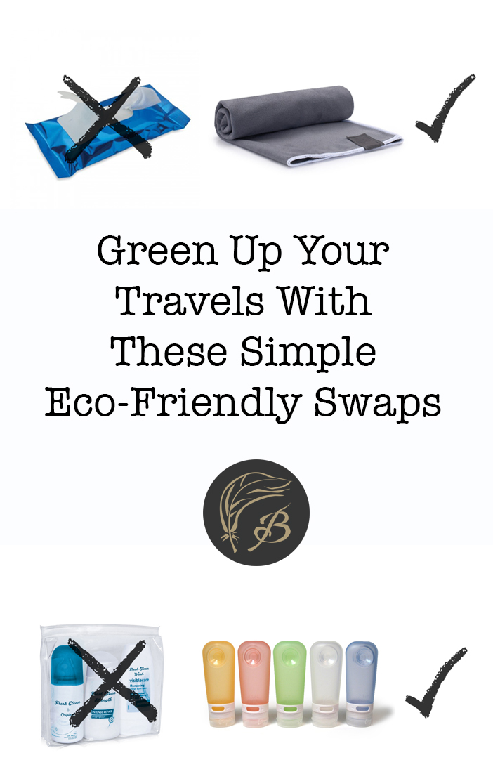 Want to green up your travels? Here are five items that you too can eliminate the use of, with a few, simple eco-friendly swaps.