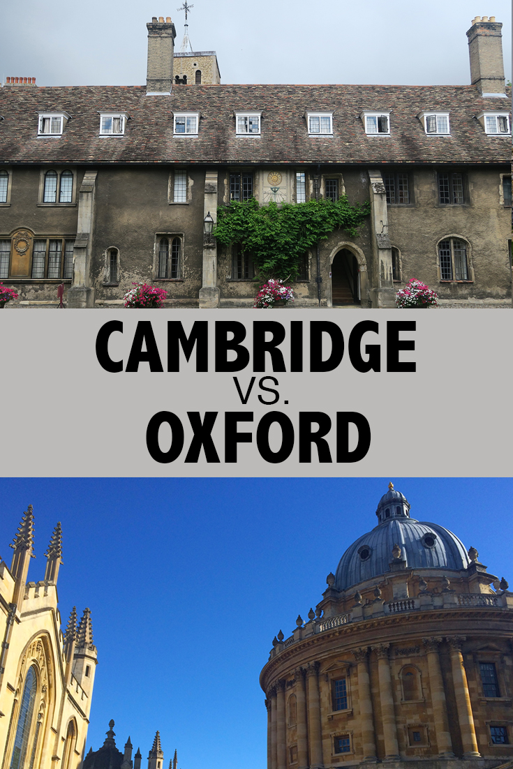 You're in the United Kingdom for a limited amount of time and want to see one of its famous Universities. Which one should you choose - Cambridge or Oxford?