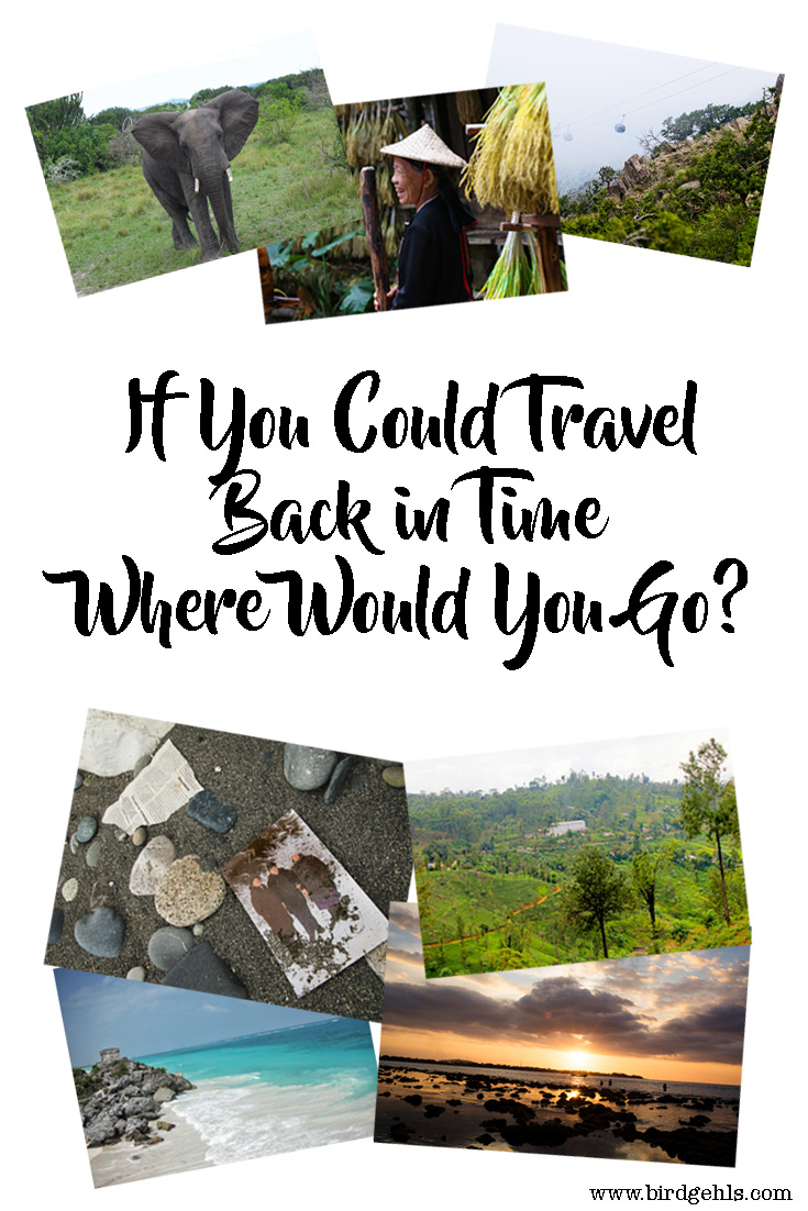 If you could travel to any point in history, where would you go? Here are some ideas to get you started.